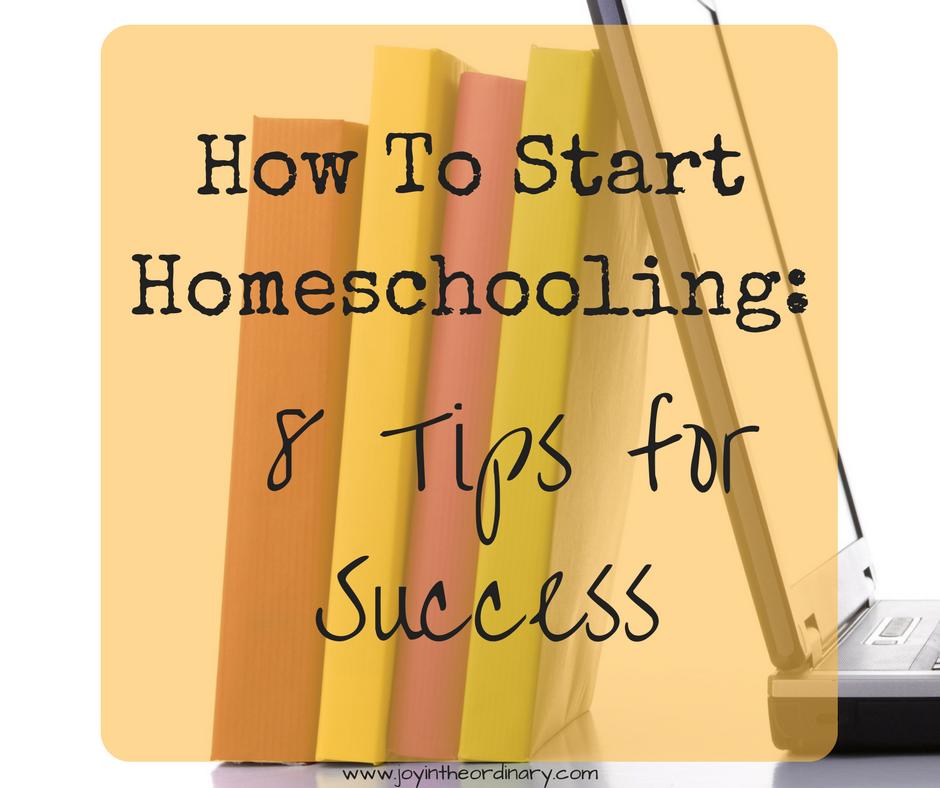 8 tips to start homeschooling for new homeschooling families