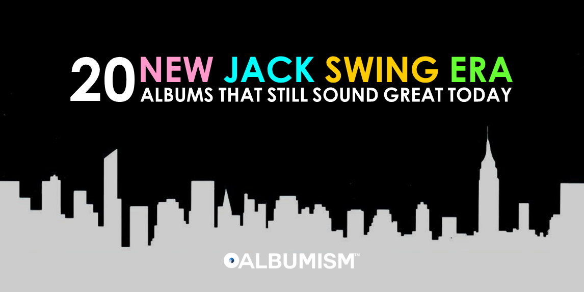ALBUMISM PRESENTS: 20 New Jack Swing Era Albums That Still Sound