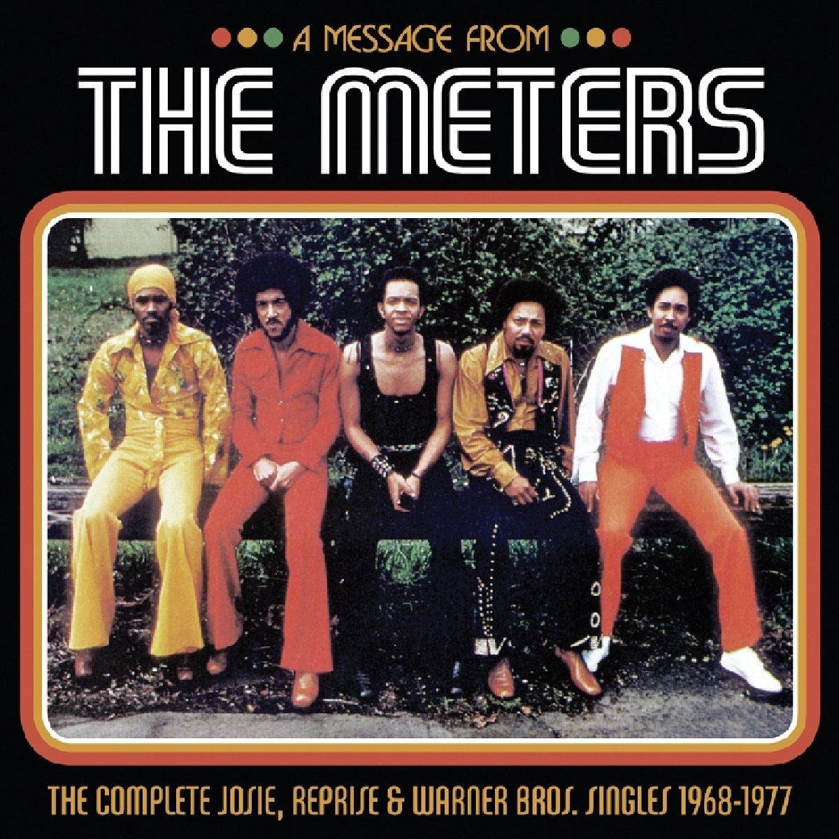 THE METERS | 'A Message from The Meters--The Complete Josie, Reprise & Warner Bros. Singles 1968-1977'