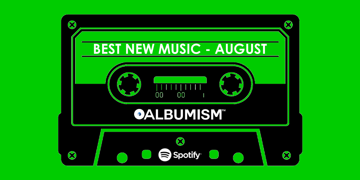 Albumism_NewMusic_Playlist_August_2017_MainImage.png