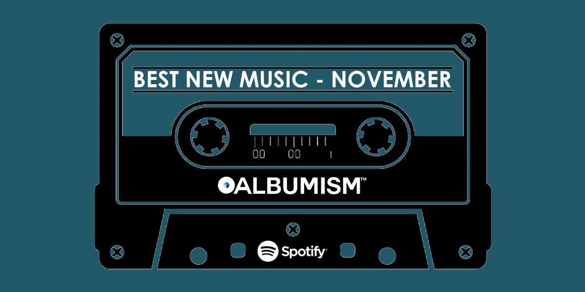 Albumism_NewMusic_Playlist_November_2017_MainImage.png