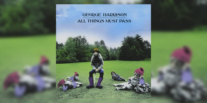 GeorgeHarrison_AllThingsMustPass_MainImage.jpg