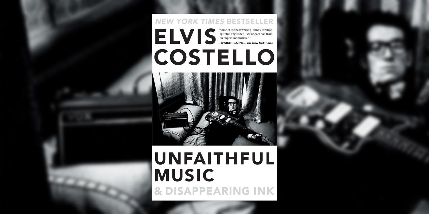 CostelloElvis_UnfaithfulMusicAndDisappearingInk_MainImage.jpg