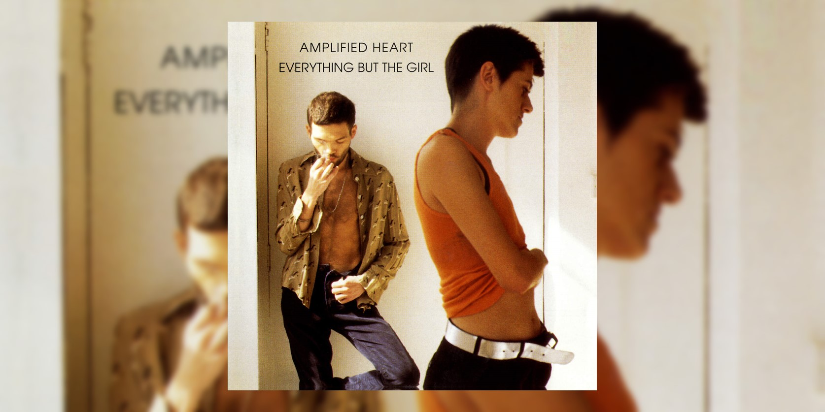 EverythingButTheGirl_AmplifiedHeart_MainImage.jpg