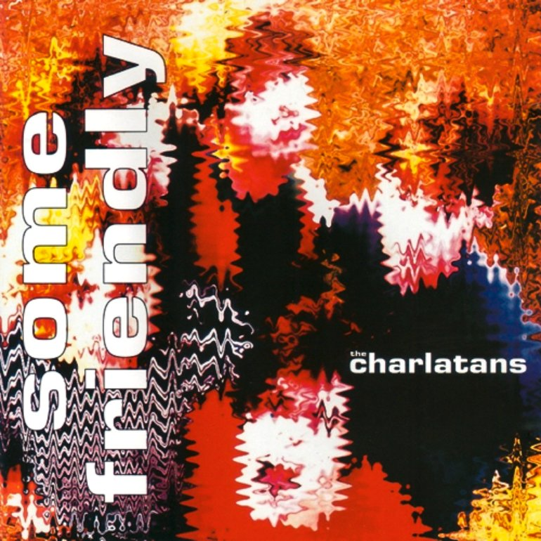 THE CHARLATANS | 'Some Friendly'