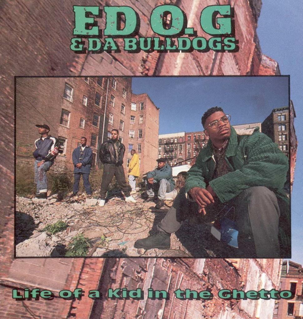 ED O.G. & DA BULLDOGS | 'Life of a Kid In The Ghetto'