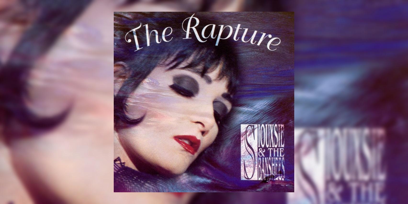 SiouxsieAndTheBanshees_TheRapture_MainImage.jpg