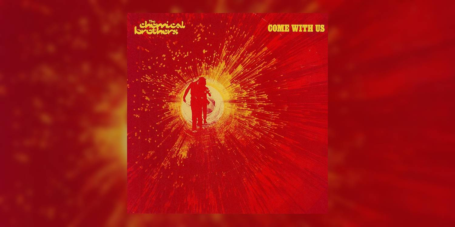 ChemicalBrothers_ComeWithUs_MainImage.jpg