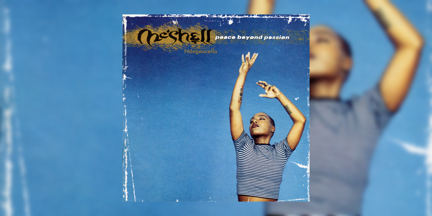 Albumism_Meshell_Ndegeocello_PeaceBeyondPassion_MainImage.png