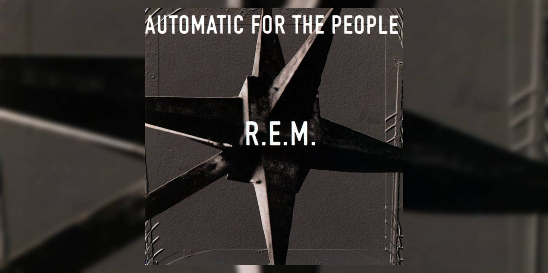 Albumism_REM_AutomaticForThePeople_MainImage.jpg