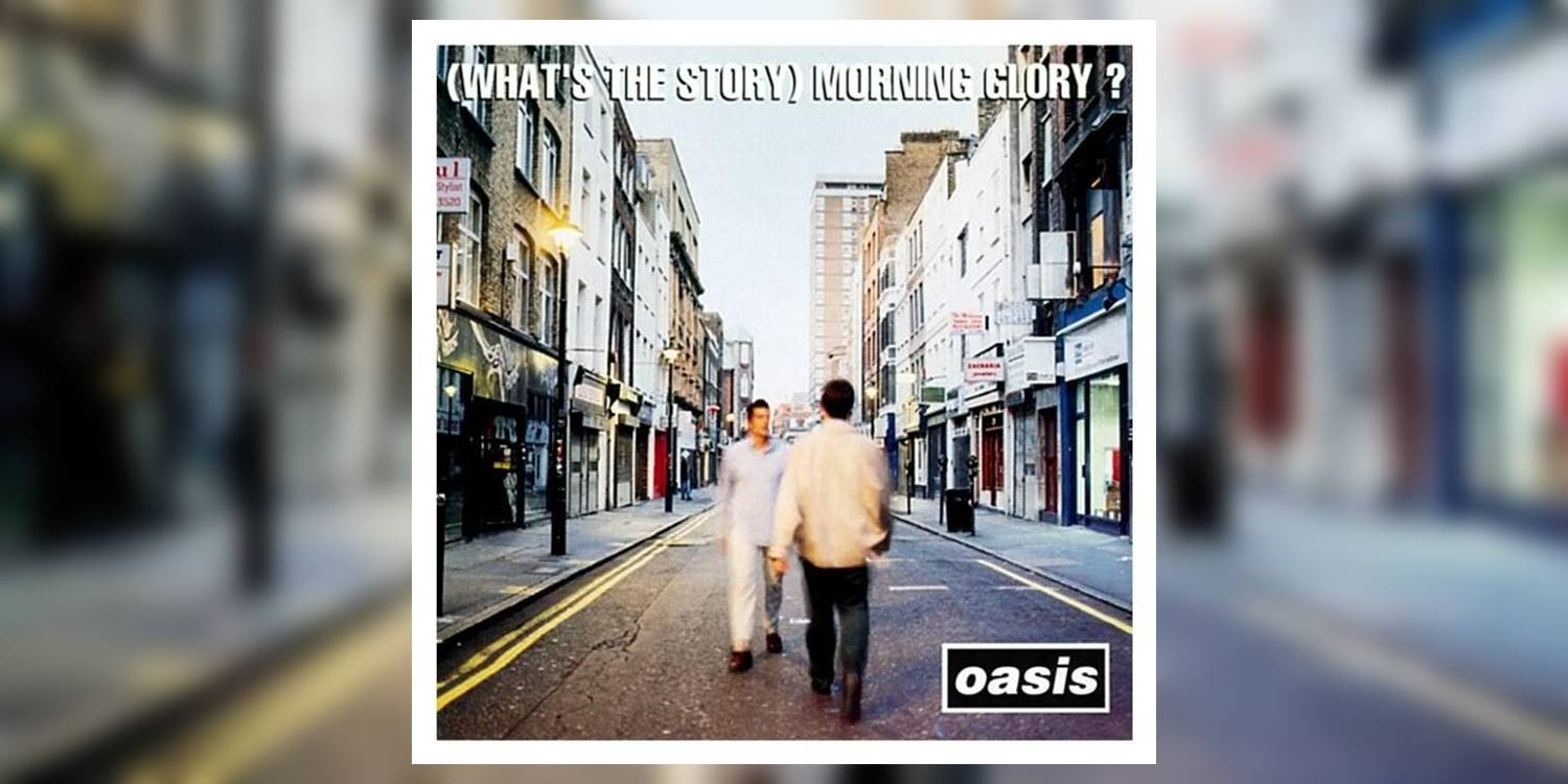 Oasis_WhatsTheStoryMorningGlory_MainImage.jpg