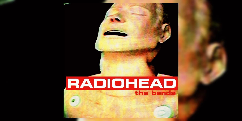 Radiohead_TheBends_social.jpg