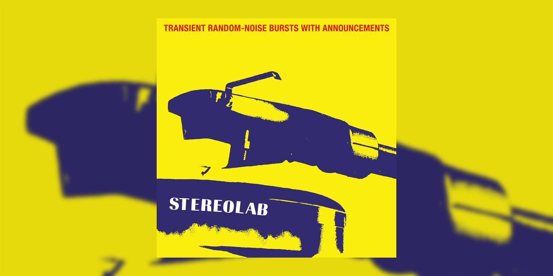 Stereolab_TransientRandomNoiseBurstsWithAnnouncements_MainImage.jpg