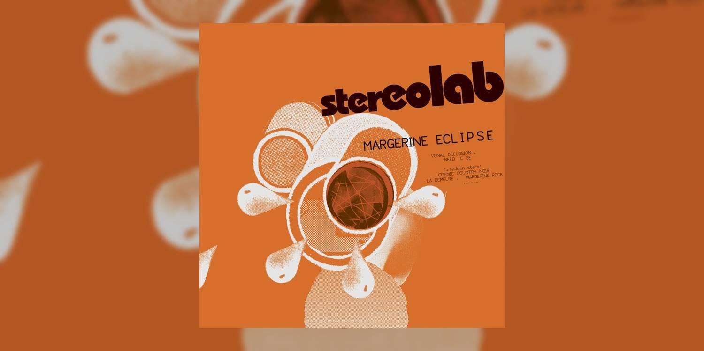 Stereolab_MargerineEclipse_MainImage.jpg