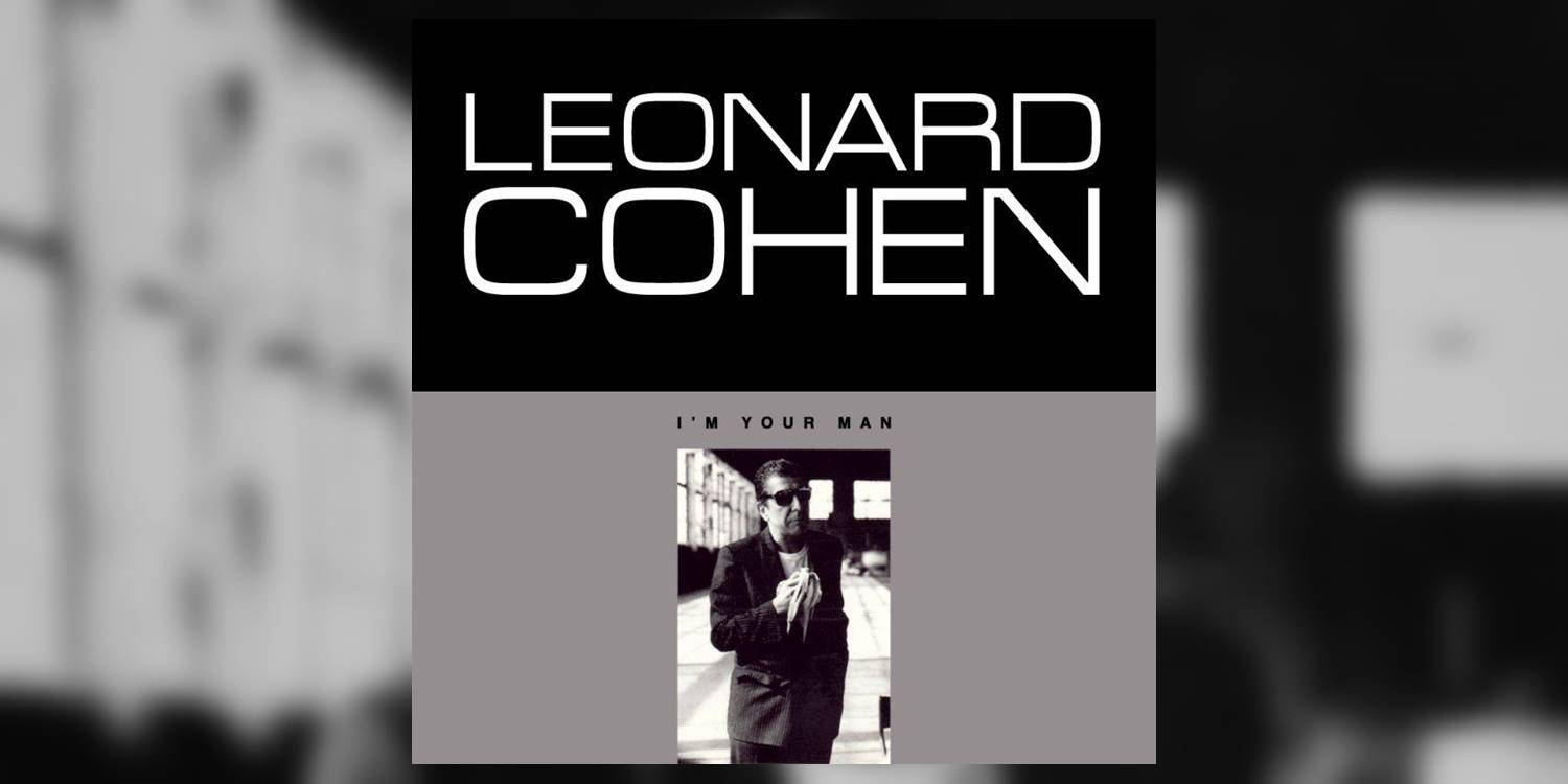 Albumism_LeonardCohen_ImYourMan_MainImage.jpg
