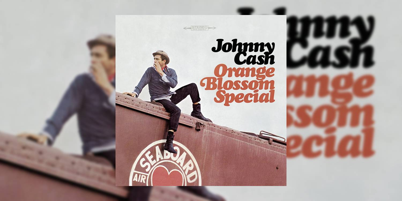 JohnnyCash_OrangeBlossomSpecial_MainImage.jpg