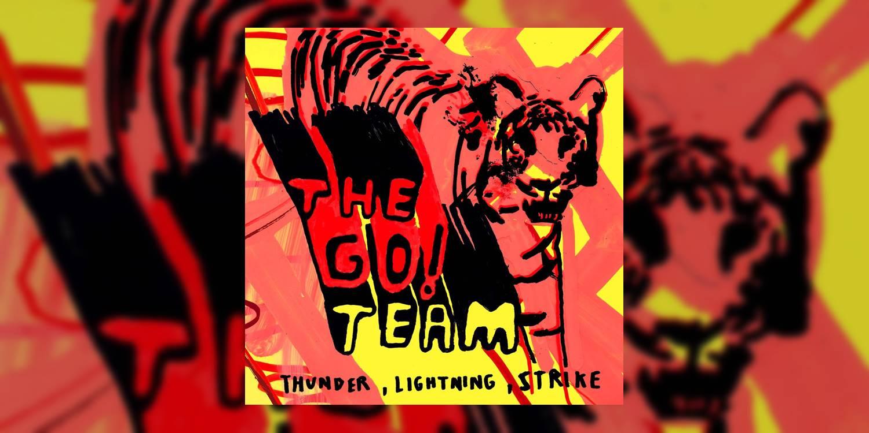 The Go! Team's Debut Album 'Thunder, Lightning, Strike