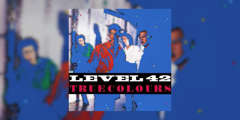 Albumism_Level42_TrueColours_MainImage.jpg