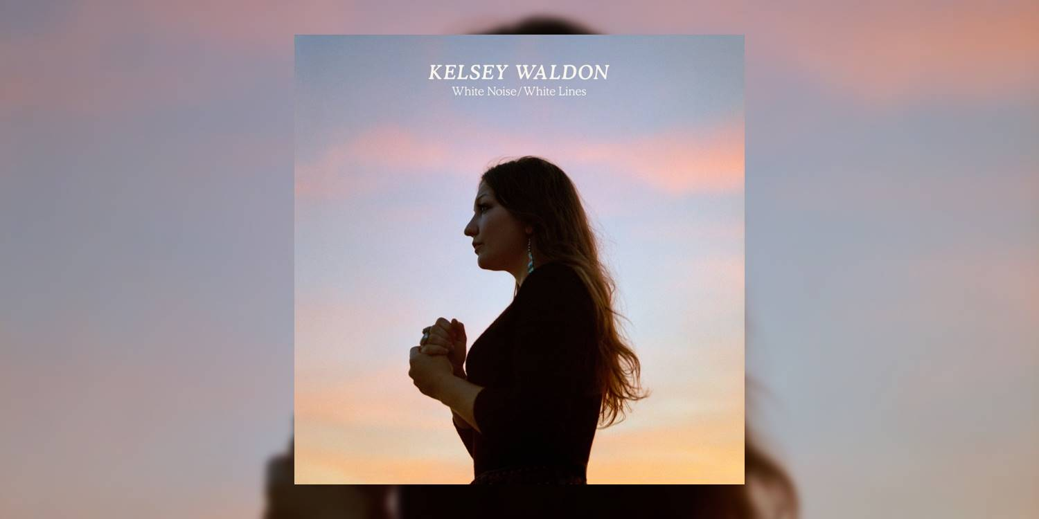 Kelsey Waldon's    'White Noise/White Lines'    arrives in stores October 4th