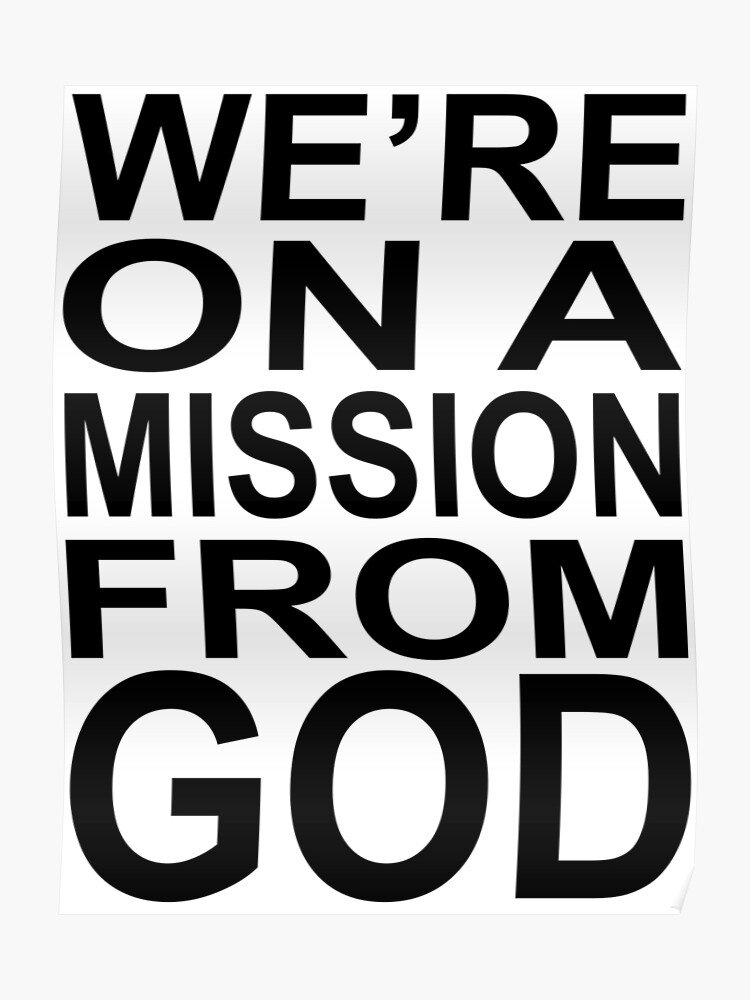 we are on a mission from god.jpg