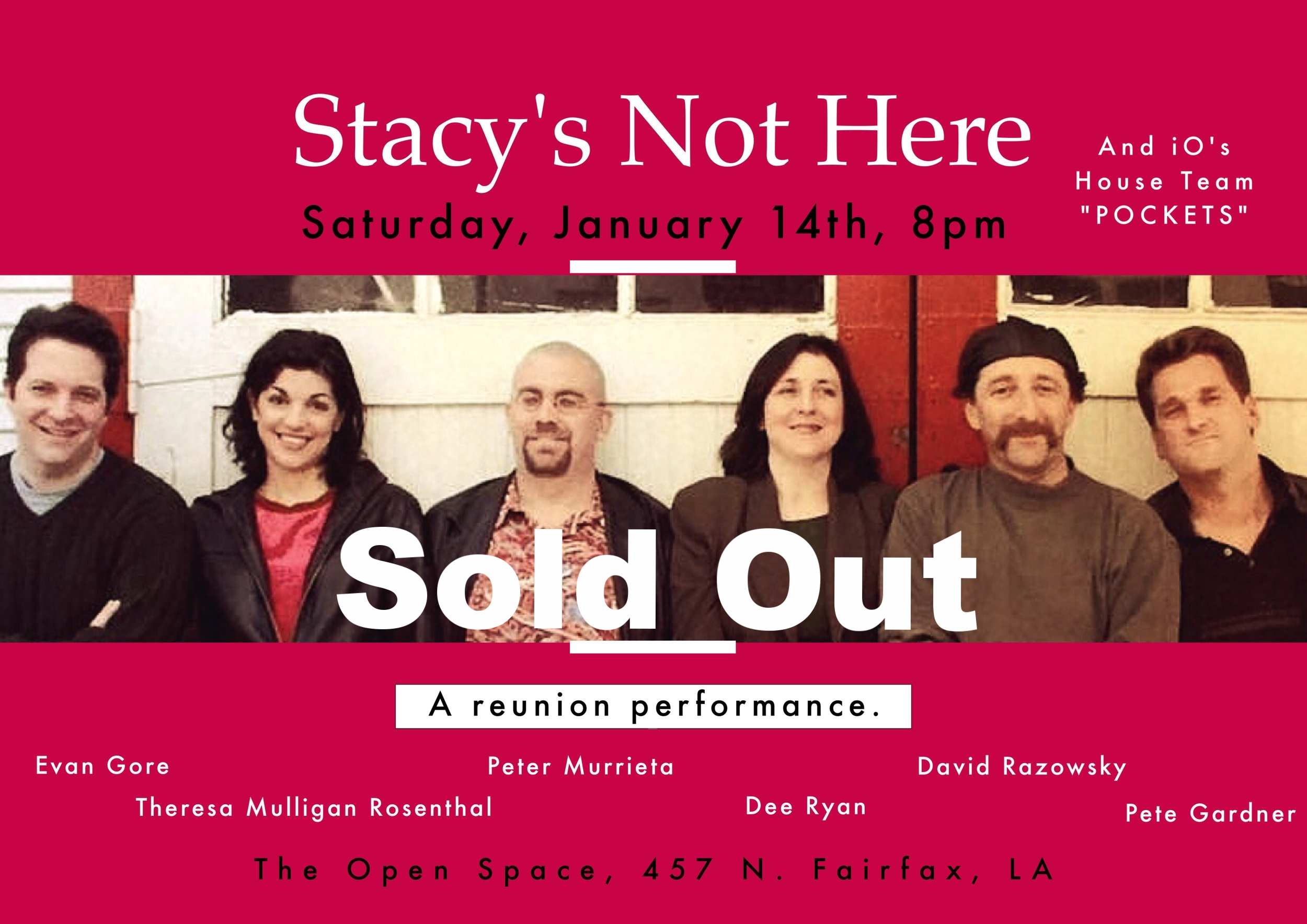 Stacy's Not Here: Evan Gore, Theresa Mulligan Rosenthal, Peter Murrieta, Dee Ryan, David Razowsky, and Pete Gardner.