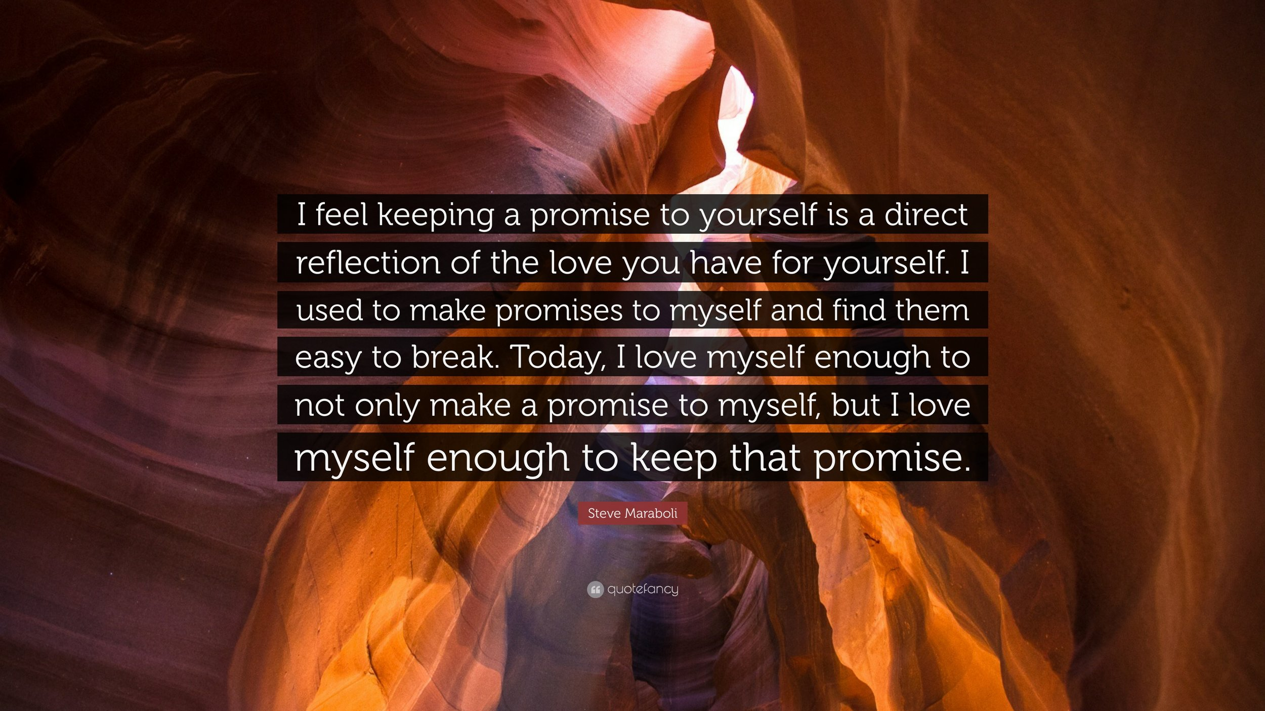 370297-Steve-Maraboli-Quote-I-feel-keeping-a-promise-to-yourself-is-a.jpg