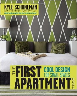 The First Apartment Book: Cool Design for Small Spaces by Kyle Schuneman