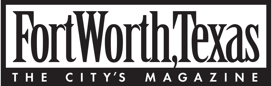 Fort Worth Texas Magazine