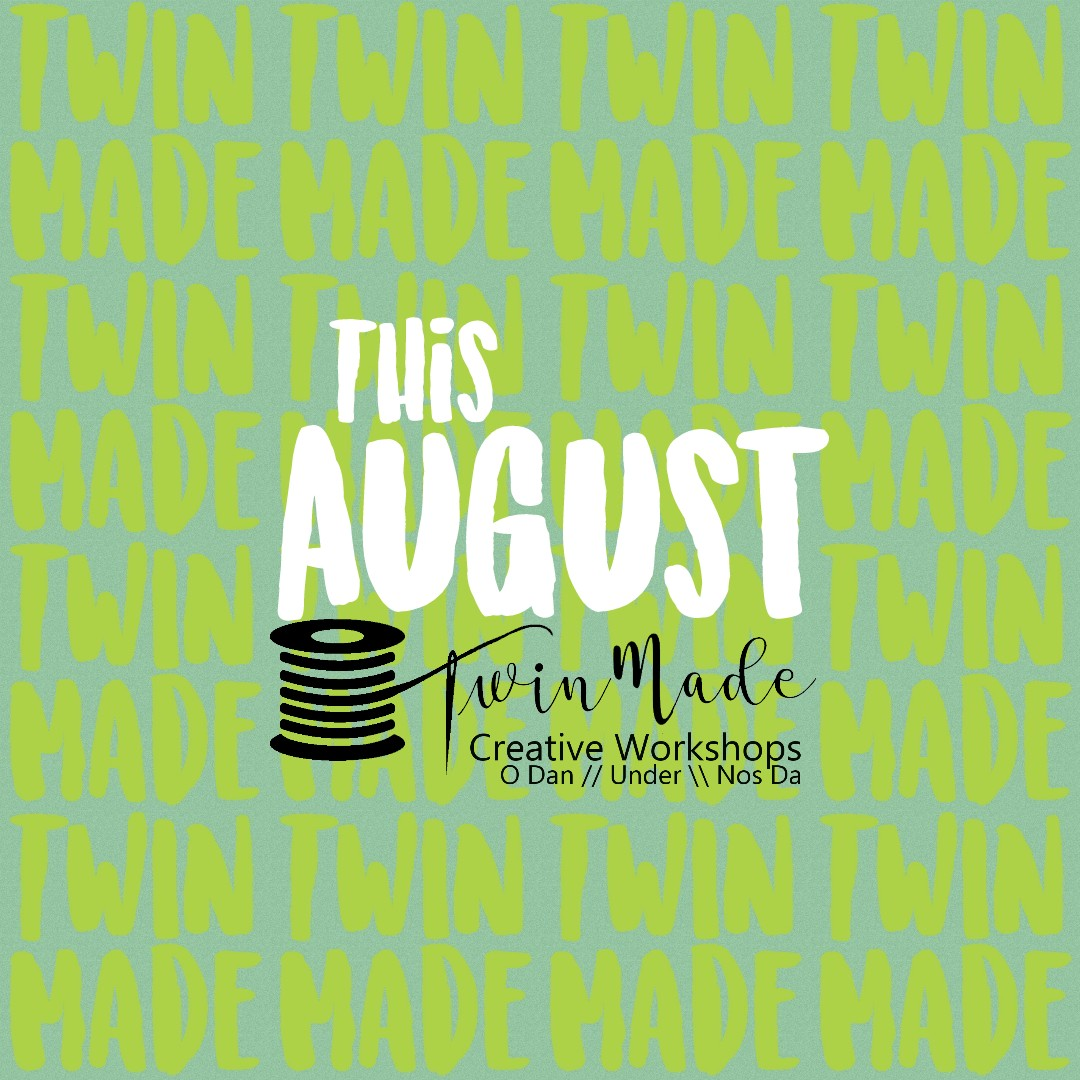 This August at Twin Made