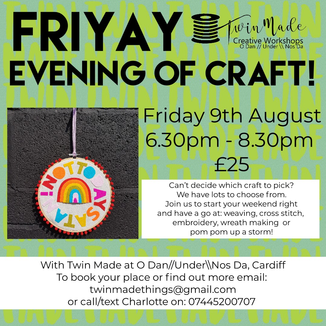 Friday 9th August - FriYAY Evening of craft! 6.30pm - 8.30pm £25