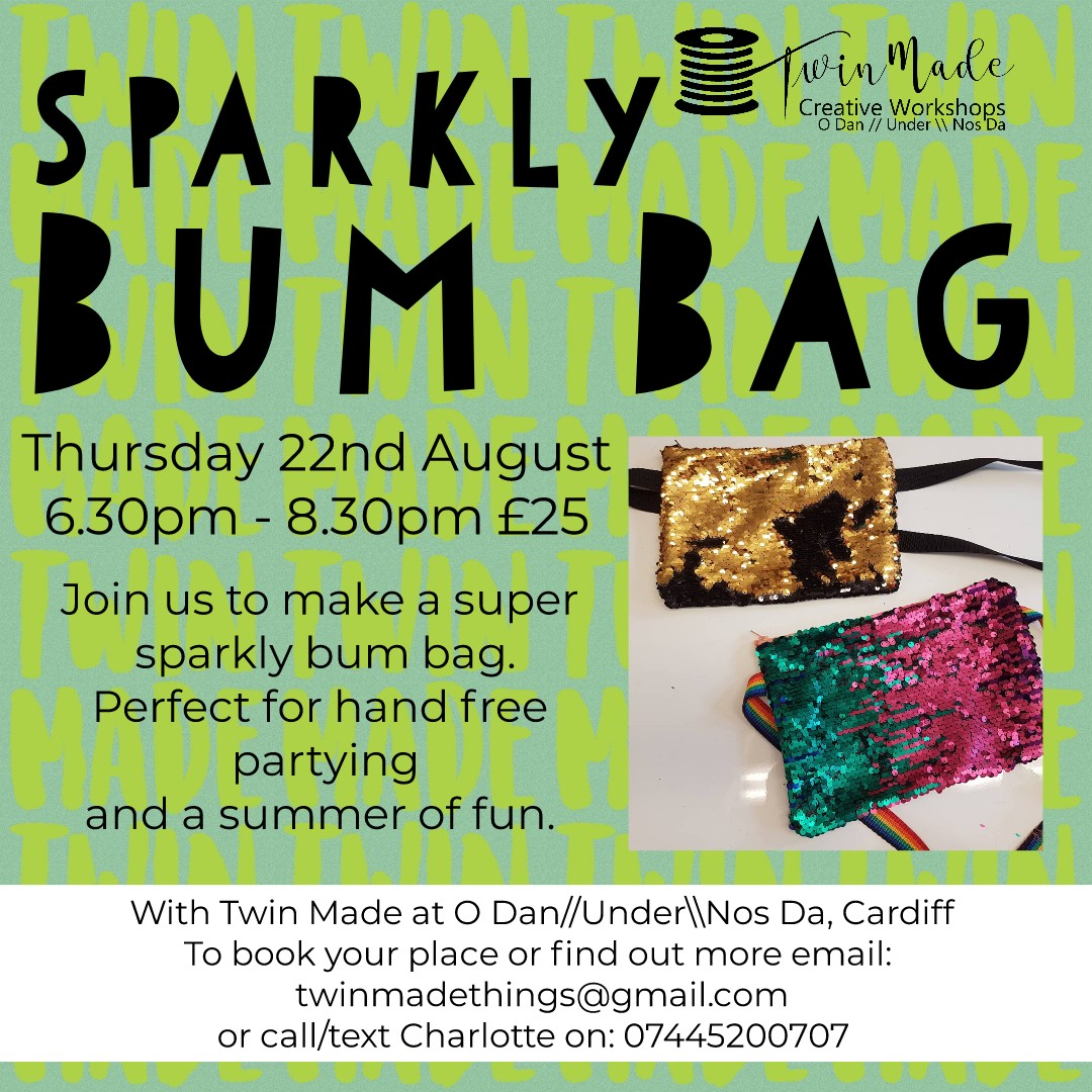 Thursday 22nd August - Sparkly Bum Bag 6.30pm - 8.30pm £25
