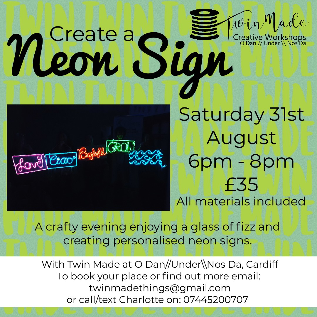 Saturday 31st August - Neon Sign 6pm - 8pm £35 A crafty evening enjoying a glass of fizz and creating personalised neon sign.