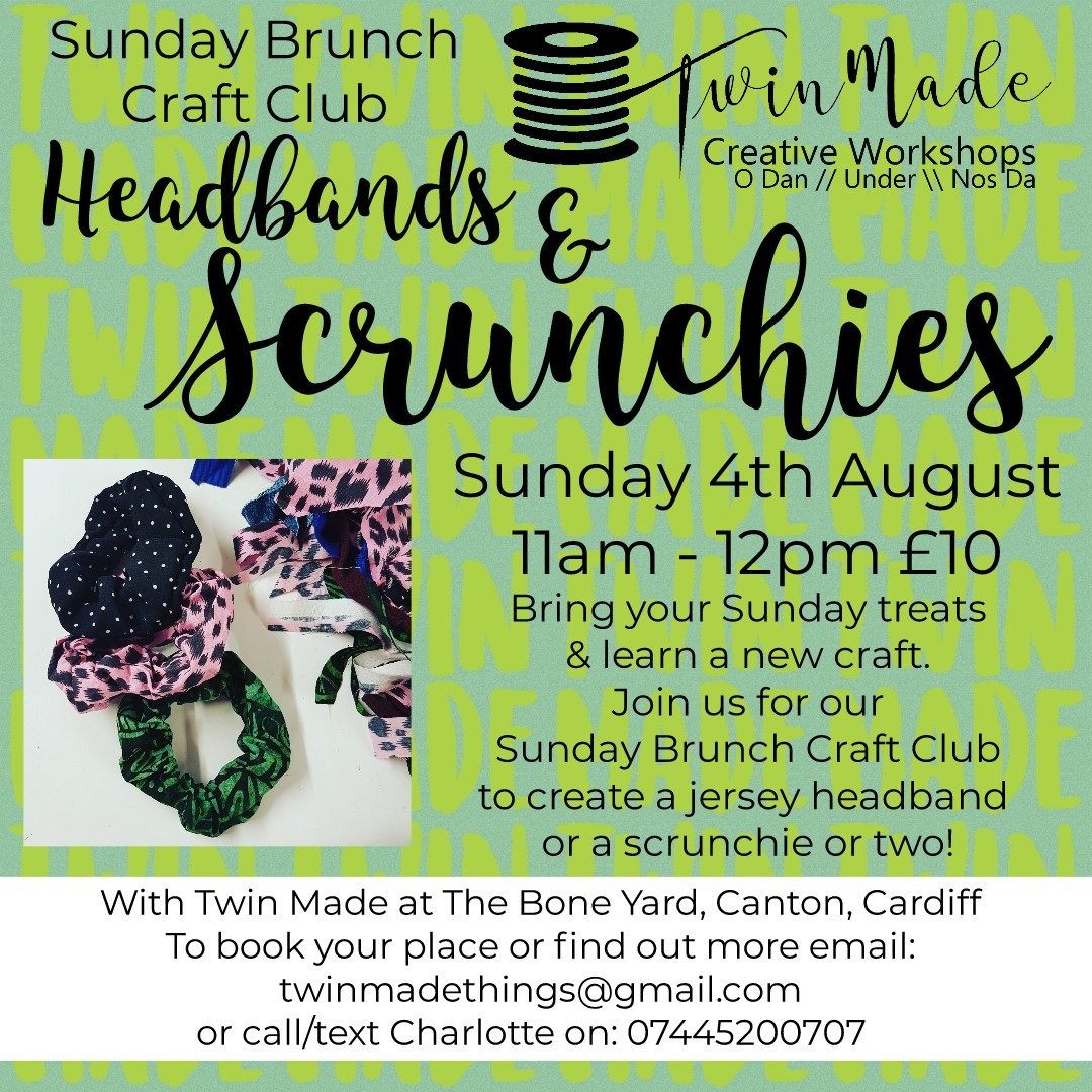 Sunday 4th August - Twin Made Sunday Brunch Craft Club 11am - 12pm Headband and Scrunchies £10