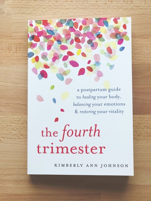 6b20ba336c1ca The Fourth Trimester: A Postpartum Guide to Healing Your Body, Balancing  Your Emotions, and Restoring Your Vitality — OUR SACRED WOMEN