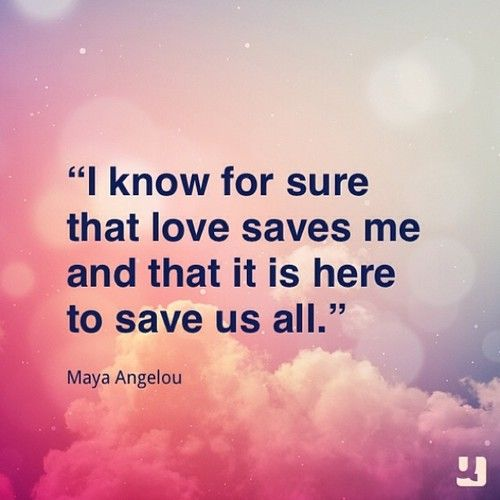 maya-angelou-quote-love-sure.jpg
