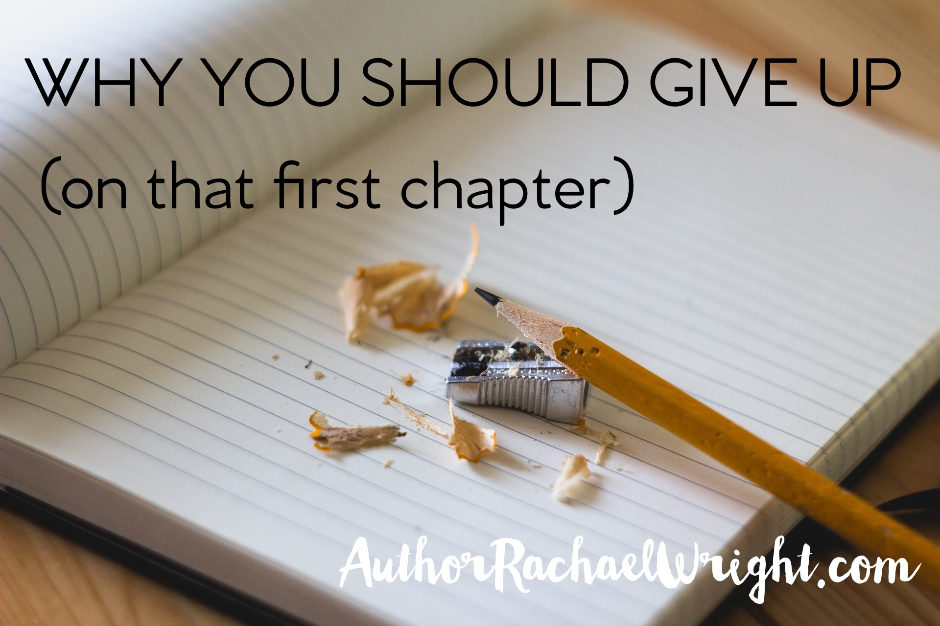 why you should give up on that first chapter