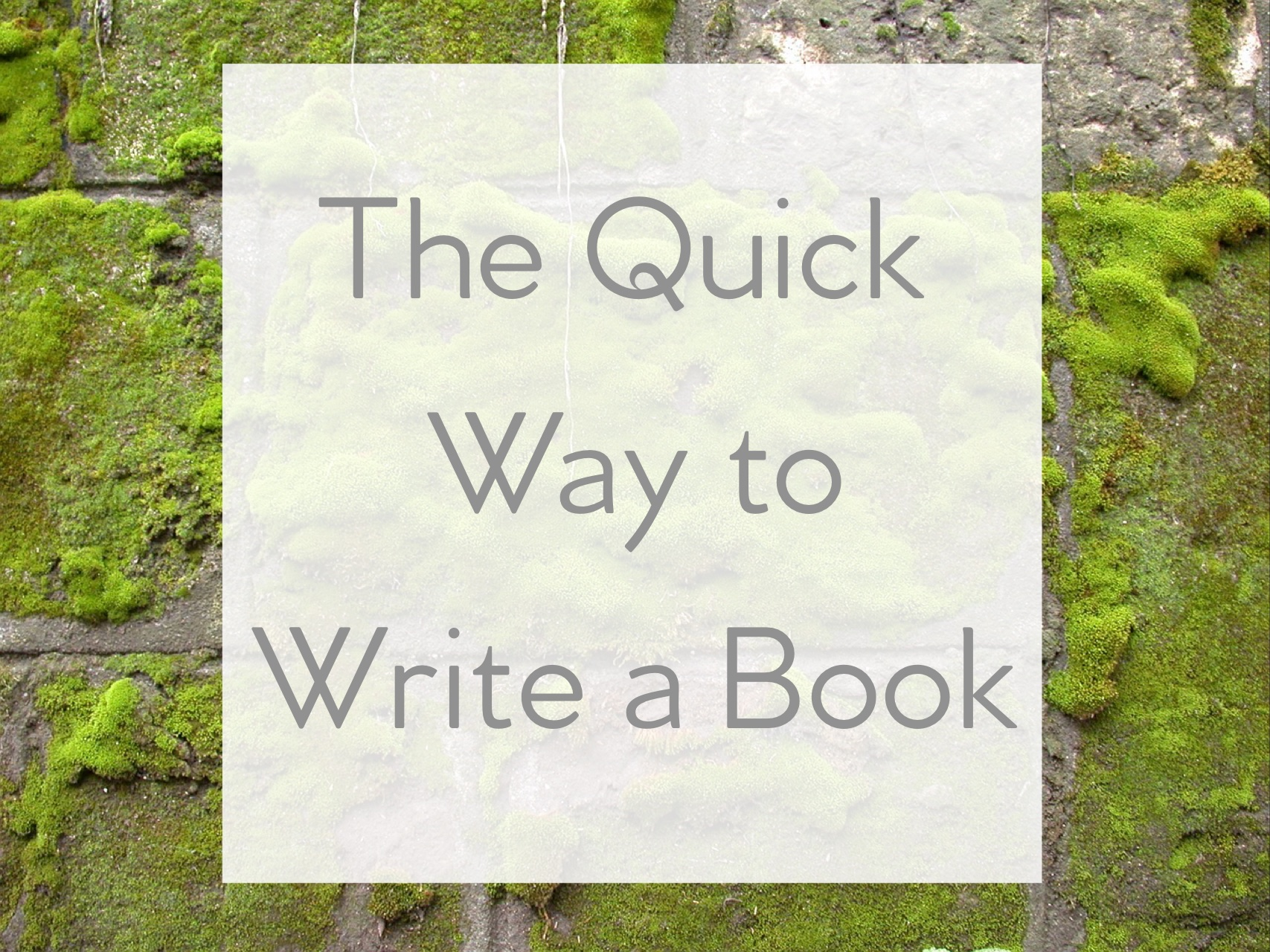 The quick way to write a book