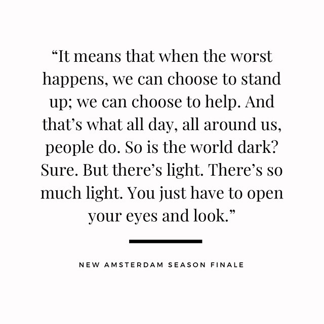Did anyone see that episode the other night?! The ending was 😱, but this gem spoke loudly! • • • • • #thereislight #newamsterdam #beahelper #standup #hopeful #makeadifference #eyeswideopen #itsthelittlethings #goodness #begood #teachthemyoung #givinggrows #humanity #instaquotes