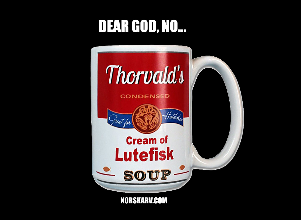 cream of lutefisk soup meme thorvald's norskarv alt for norge norway norwegian