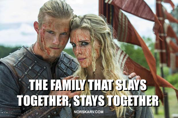 the family that prays slays together meme alexander ludwig bjorn lothbrok alt for norge