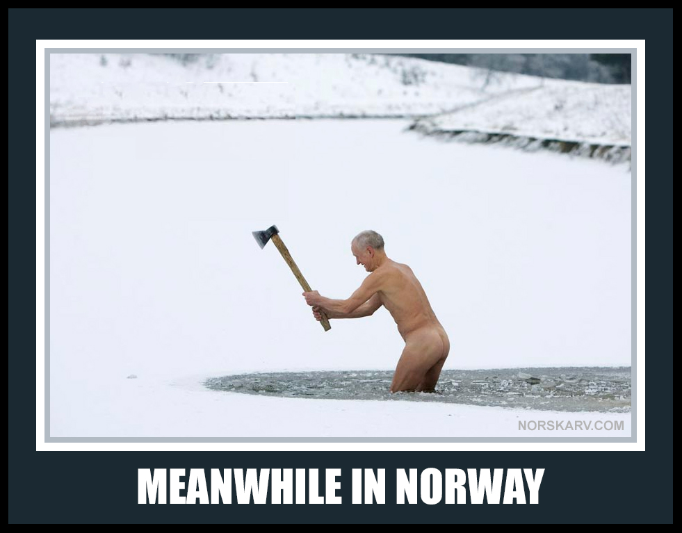 meanwhile in norway meme man chopping lake ice with an ax axe norwegian norskarv alt for norge funny humor humorous crazy snow