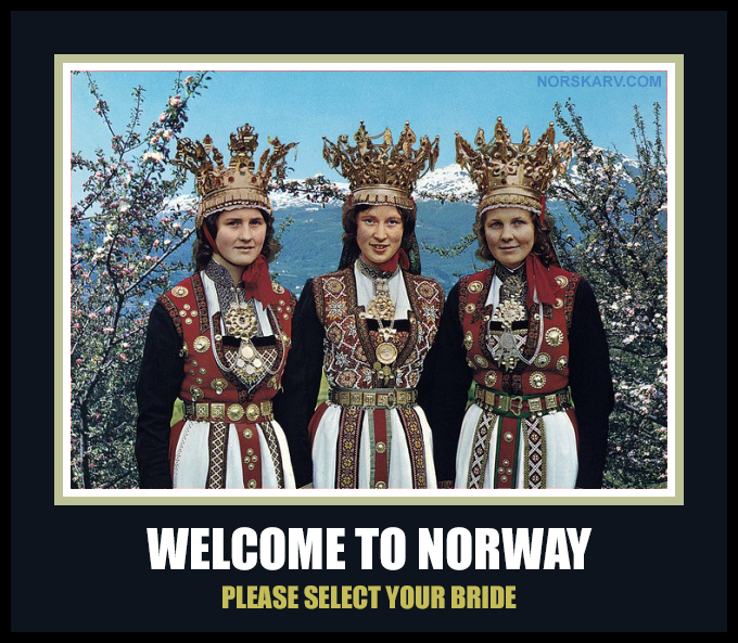 welcome to norway pick bride alt for norge norwegian bunad meme norskarv crown