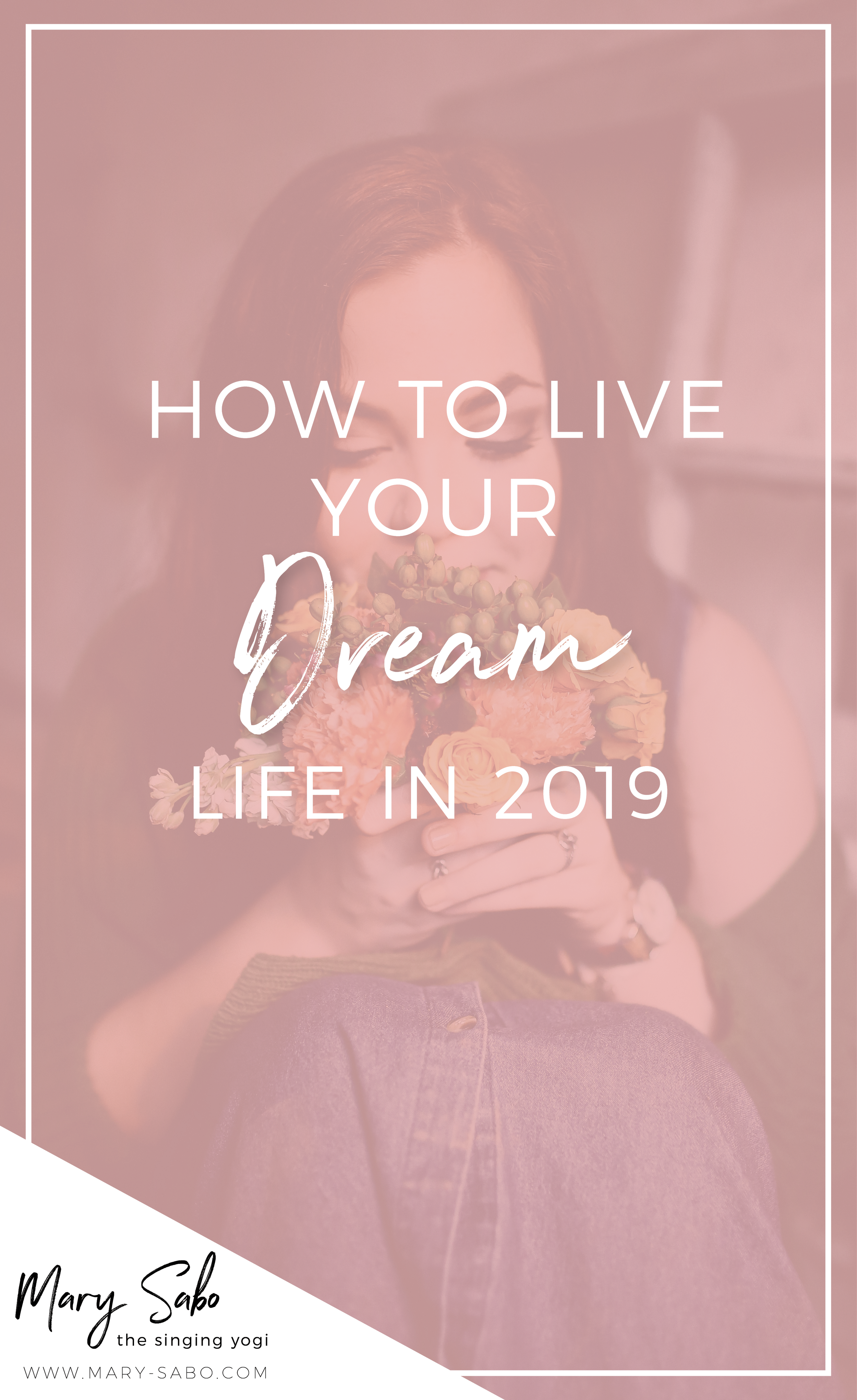 How to Live Your Dream Life in 2019 | Mary Sabo Yoga Instructor