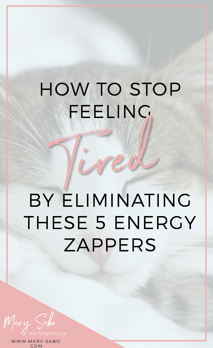 How to Stop Feeling Tired by Eliminating these 5 Energy Zappers.png