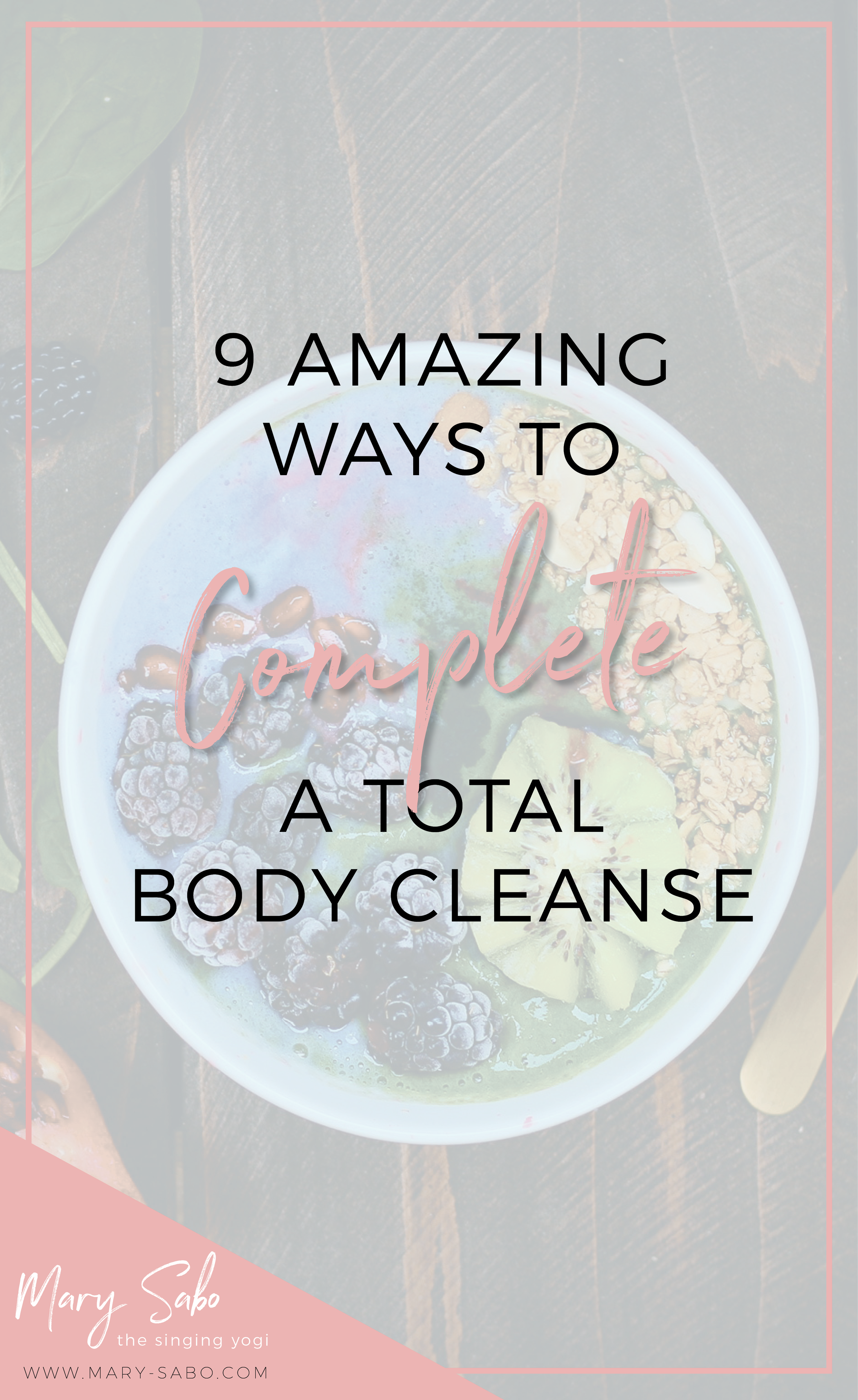 9 Amazing Ways to Complete a Total Body Cleanse Pin.png