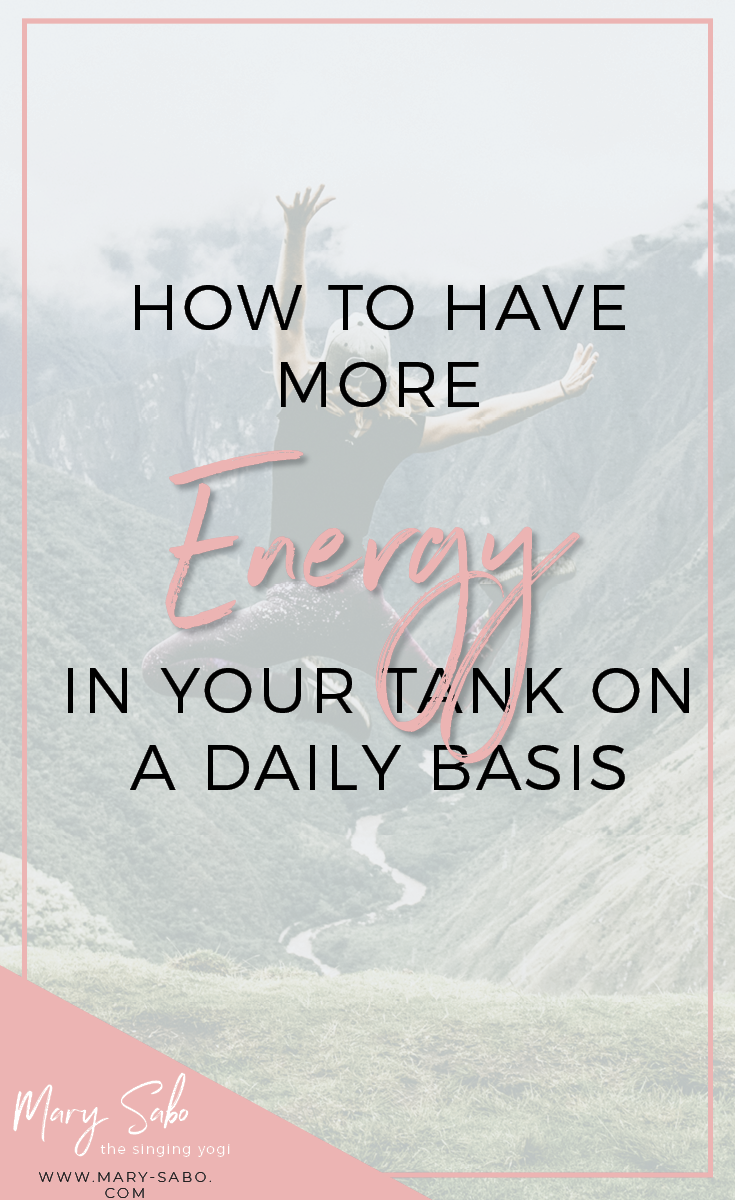 How to Have More Energy in Your Tank on a Daily Basis Pin.png