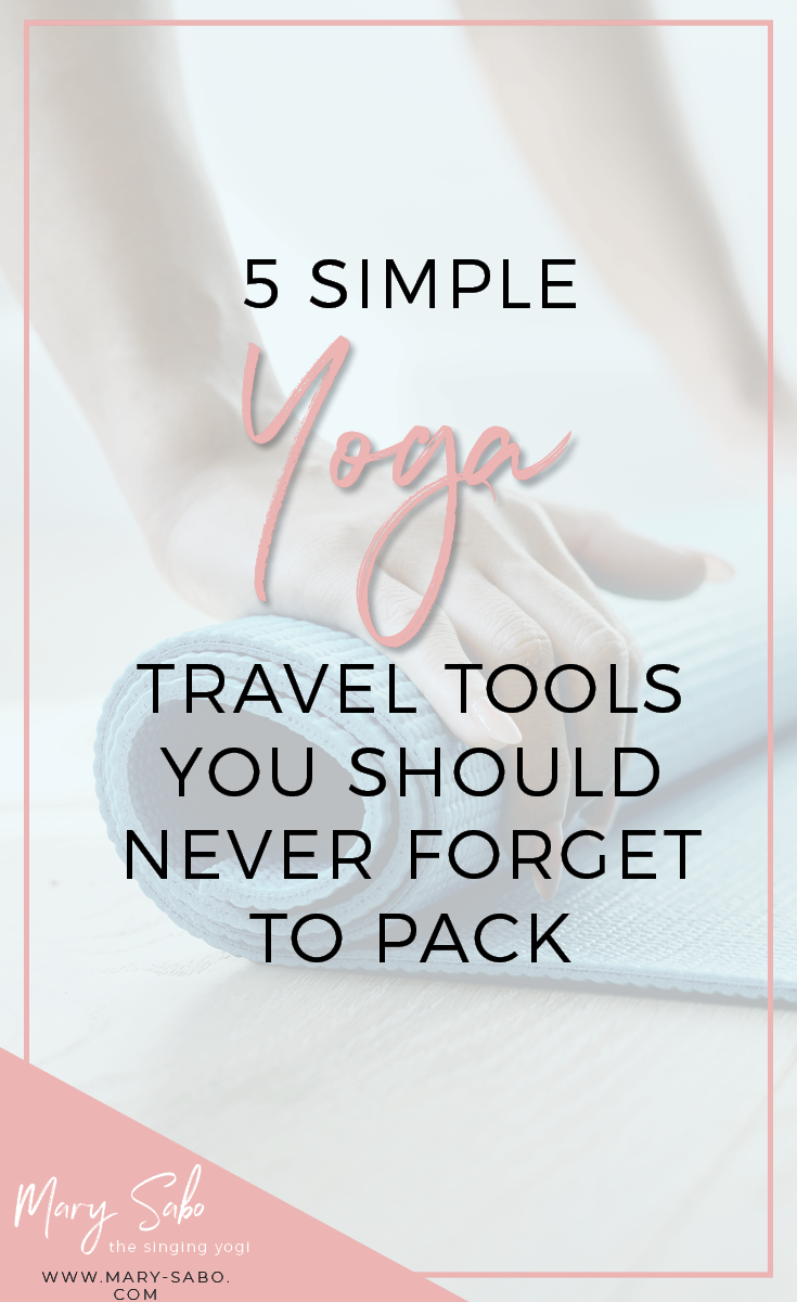5 Simple Yoga Travel Tools You Should Never Forget to Pack Pin.png