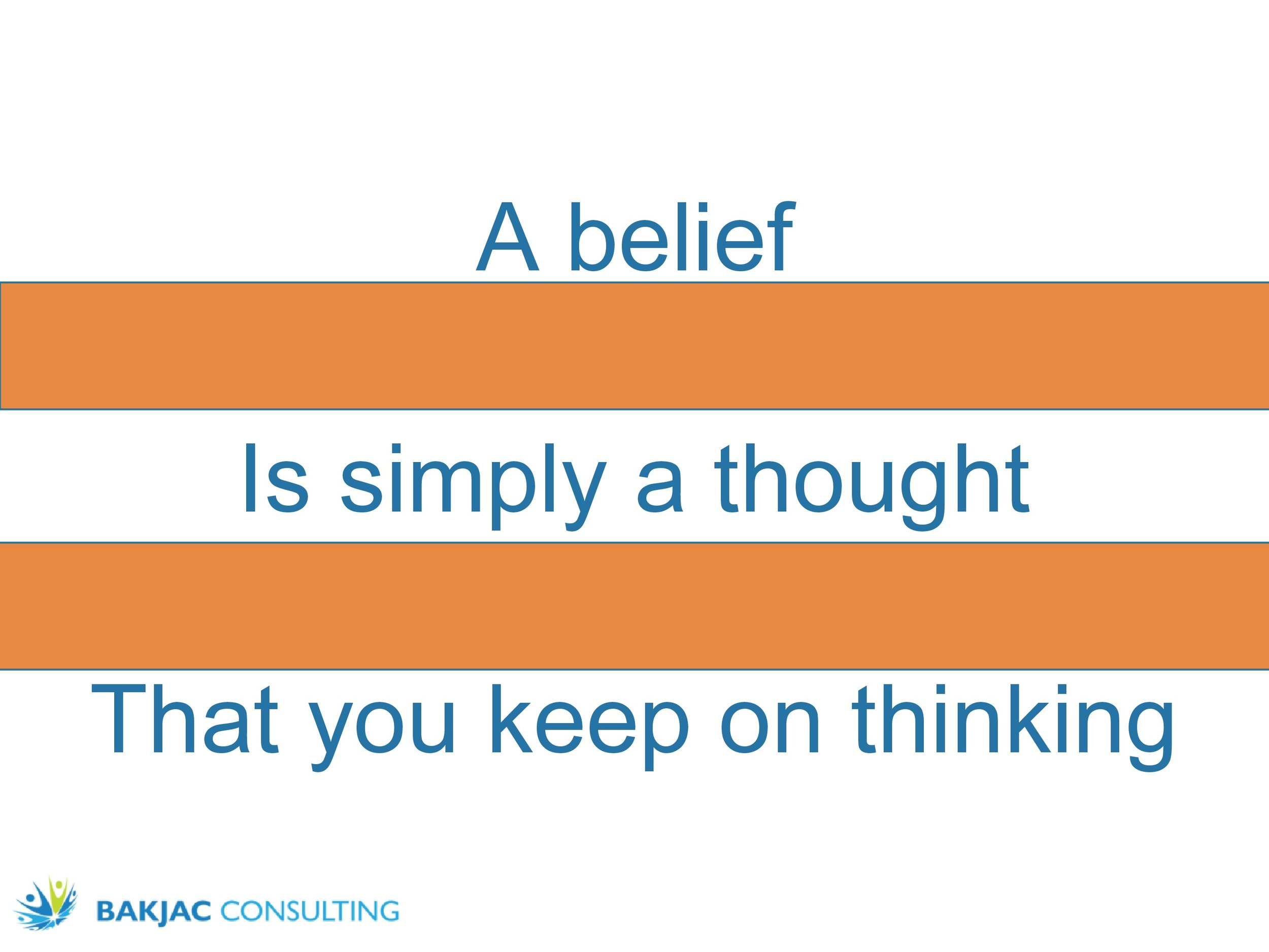 A belief is a thought you keep on thinking.jpg