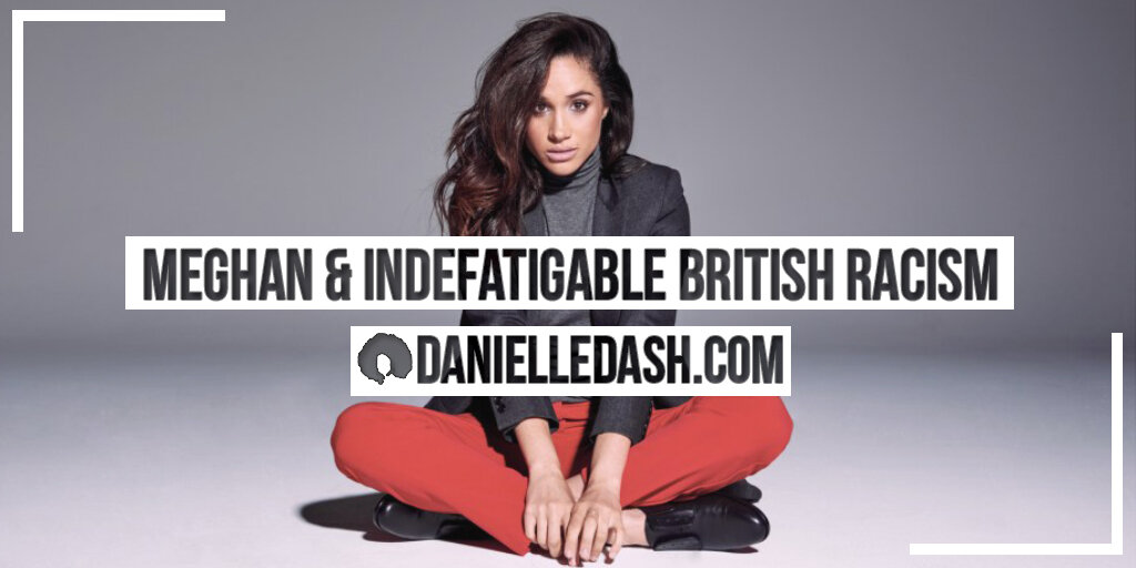 TWITTER | Meghan Markle & Indefatigable British Racism.jpg