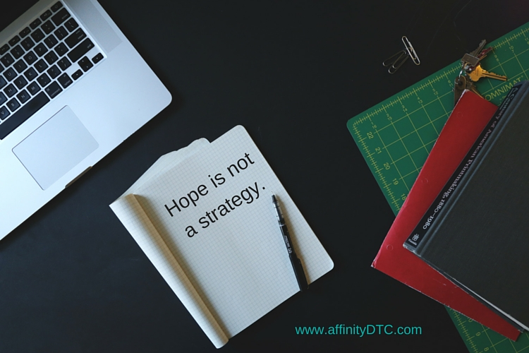 Hope-is-not-a-strategy_affinityDTC